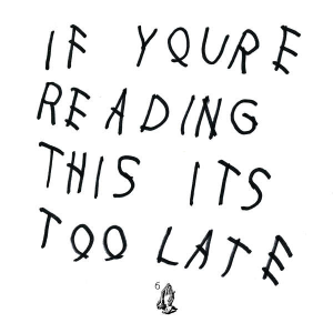 drake_-_if_youre_reading_this_its_too_late